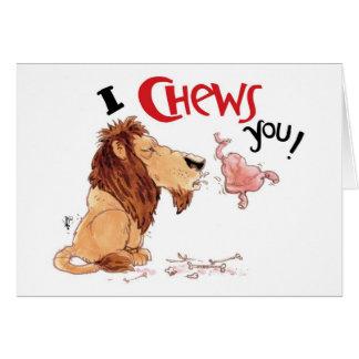 I Chews You Card