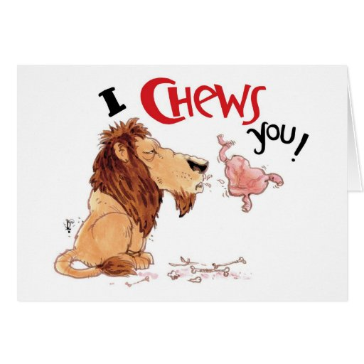 I Chews You Greeting Cards