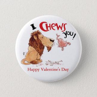 I Chews You Pinback Button