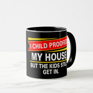 I childproofed my house... mug