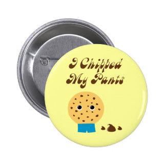 I Chipped My Pants Chocolate Chip Cookie Pinback Buttons