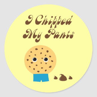 I Chipped My Pants Chocolate Chip Cookie Classic Round Sticker