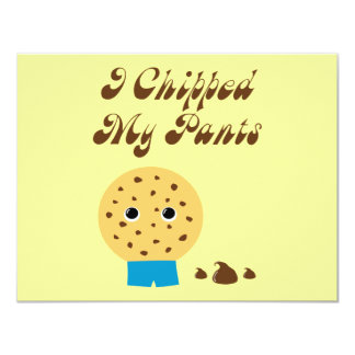"""I Chipped My Pants Chocolate Chip Cookie 4.25"""" X 5.5"""" Invitation Card"""