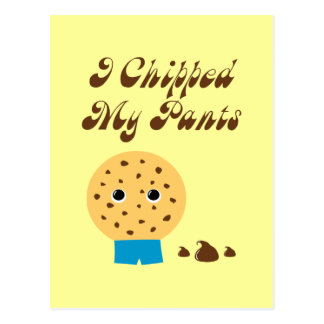 I Chipped My Pants Chocolate Chip Cookie Postcard