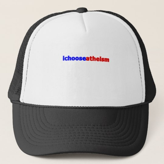 I Choose Atheism Trucker Hat