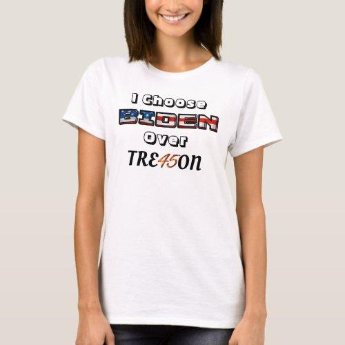 I Choose BIDEN Over TRE45ON T_Shirt