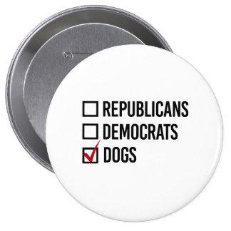 I choose dogs over politics - -  pinback button