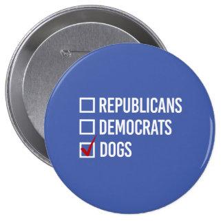 I choose dogs over politics - white -  button