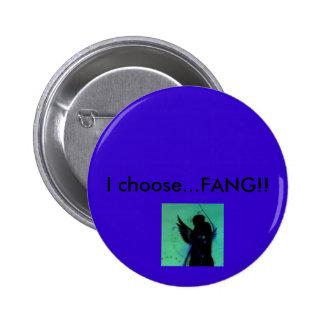 I choose...fang! pinback button