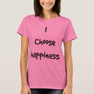 I Choose Happiness T-Shirt
