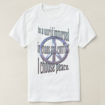 I Choose Peace 16 Basic T-Shirt