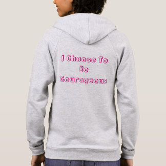 I Choose To Be Courageous Hoodie