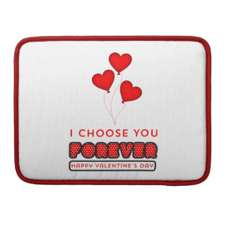 I choose you Forever - Happy Valentine's Day Sleeve For MacBooks