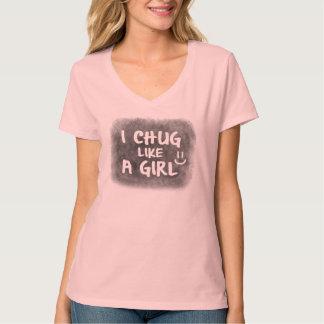 I Chug Like a Girl TC T Shirt