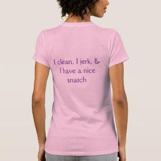 I clean, I jerk... Tee Shirt
