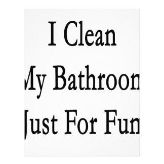 I Clean My Bathroom Just For Fun Letterhead