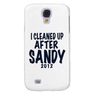 I Cleaned Up After Sandy 2012, Hurricane Sandy Samsung Galaxy S4 Cases