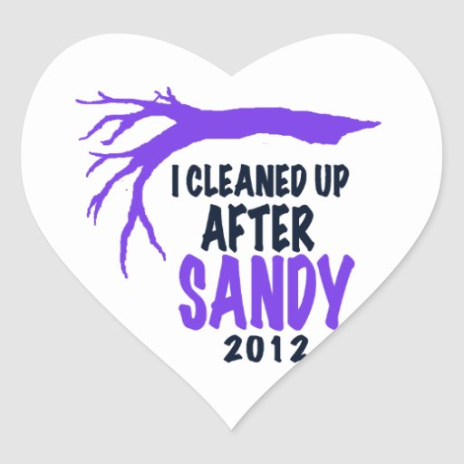 I CLEANED UP AFTER SANDY 2012 HEART STICKERS