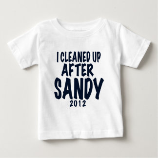 I Cleaned Up After Sandy, Hurricane Sandy gifts Baby T-Shirt