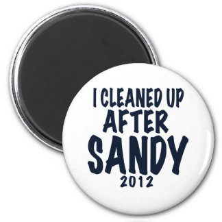 I Cleaned Up After Sandy, Hurricane Sandy gifts Magnet