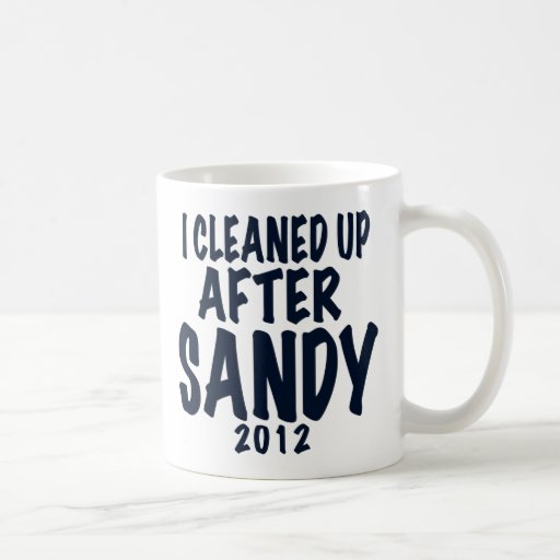 I Cleaned Up After Sandy, Hurricane Sandy gifts Mug