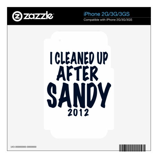 I Cleaned Up After Sandy, Hurricane Sandy gifts iPhone 3GS Skins