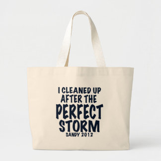 I Cleaned Up After the Perfect Storm, Sandy 2012, Tote Bag