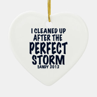 I Cleaned Up After the Perfect Storm, Sandy 2012, Ceramic Ornament