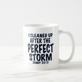 I Cleaned Up After the Perfect Storm, Sandy 2012, Coffee Mug