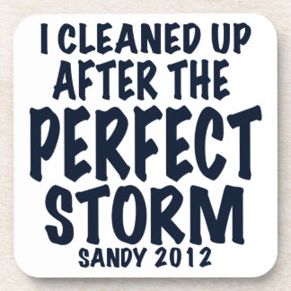 I Cleaned Up After the Perfect Storm, Sandy 2012, Drink Coaster