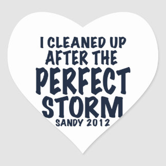 I Cleaned Up After the Perfect Storm, Sandy 2012, Heart Sticker
