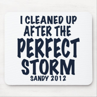 I Cleaned Up After the Perfect Storm, Sandy 2012, Mouse Pad