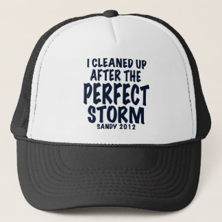 I Cleaned Up After the Perfect Storm, Sandy 2012, Trucker Hat