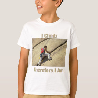 I Climb Therefore I Am T-Shirt