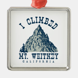 I Climbed Mt. Whitney California Square Metal Christmas Ornament