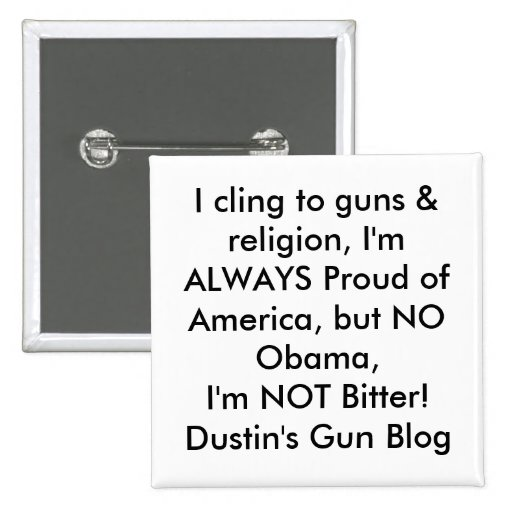 I cling to guns & religion, I'm ALWAYS Proud of... 2 Inch Square Button