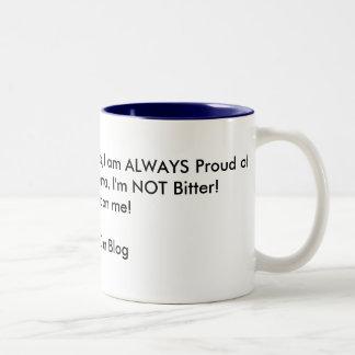 I cling to my guns & religion, I am ALWAYS Prou... Two-Tone Coffee Mug