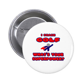 I Coach Golf .. What's Your Superpower? 2 Inch Round Button