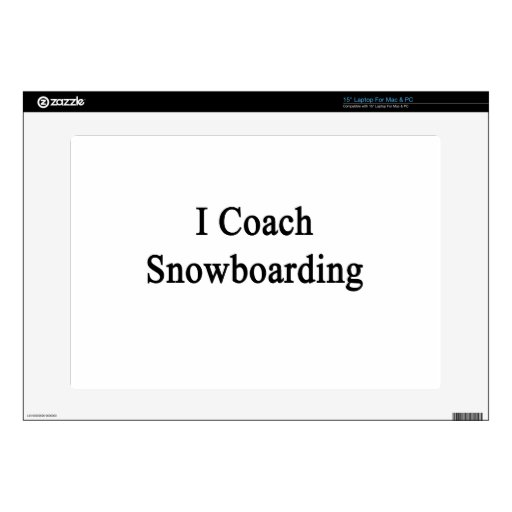 "I Coach Snowboarding 15"" Laptop Skin"