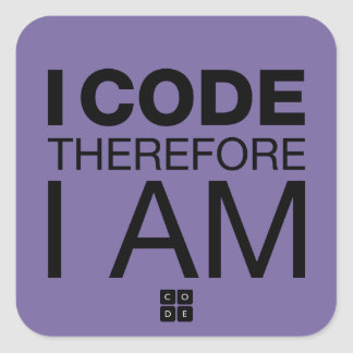 I Code Therefore I Am Square Sticker