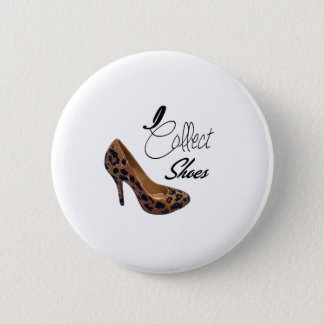 I Collect Shoes High Heels Pumps Pinback Button