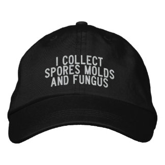 i collect spores molds and fungus embroidered baseball hat