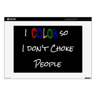 I Color So I Don't Choke People Laptop Skin