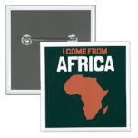 I come from Africa Pinback Buttons