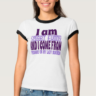 I come from: pressure on my lady business T-Shirt