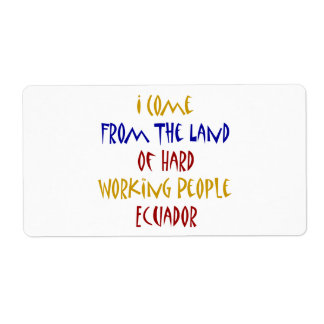 I Come From The Land Of Hard Working People Ecuado Personalized Shipping Labels