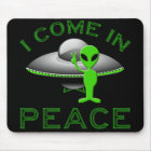 I COME IN PEACE - ALIEN MOUSE PAD