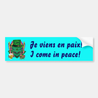I Come in peace. Saint Patrick's Day  See Notes Bumper Sticker
