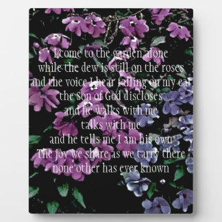 I Come to the Garden Alone Floral Photo Plaque