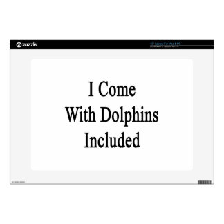 I Come With Dolphins Included Laptop Decal